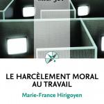 Le Harcèlement moral au travail par Marie-France HIRIGOYEN